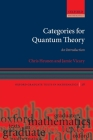 Categories for Quantum Theory: An Introduction (Oxford Graduate Texts in Mathematics) Cover Image