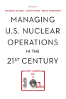 Managing U.S. Nuclear Operations in the 21st Century Cover Image