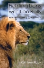 Fighting Lions with Loo Rolls: An African Experience Cover Image