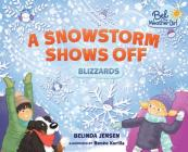 A Snowstorm Shows Off: Blizzards (Bel the Weather Girl) Cover Image