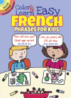 Color & Learn Easy French Phrases for Kids (Dover Little Activity Books) Cover Image