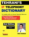 Tehrani's IP Telephony Dictionary, the Leading Voip and Internet Telephony Resource, 2nd Edition Cover Image