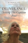 Deliverance: Setting The Captives Free! Cover Image