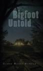 Bigfoot Untold Cover Image