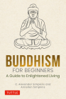 Buddhism for Beginners: A Guide to Enlightened Living Cover Image