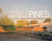 Between Two Pines: Ushering in a Sustainable Future Through an Art-Science Practice Cover Image
