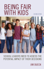 Being Fair with Kids: School Leaders Need to Assess the Potential Impact of Their Decisions, Second Edition Cover Image