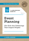The Non-Obvious Guide to Event Planning (for Kick-Ass Gatherings That Inspire People) (Non-Obvious Guides #3) Cover Image