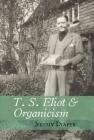 T. S. Eliot & Organicism Cover Image