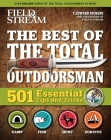 Field & Stream: Best of Total Outdoorsman: | Survival Handbook | Outdoor Survival | Gifts For Outdoorsman | 501 Essential Tips and Tricks Cover Image