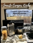 Smarte Camper Küche: 77 einfache, leckere & gesunde Rezepte für unterwegs Cover Image