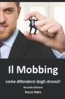 Il Mobbing: come difendersi dagli stronzi Cover Image