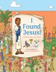 I Found Jesus!: A Seek & Discover Book Cover Image