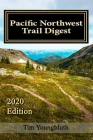 Pacific Northwest Trail Digest: 2020 Edition Trail Tips and Navigation Notes Cover Image