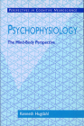Psychophysiology: The Mind-Body Perspective (Perspectives in Cognitive Neuroscience #7) Cover Image