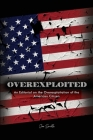 Overexploited: An Editorial on the Overexploitation of the American Citizen Cover Image