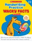 Handwriting Practice: Wacky Facts Cover Image