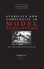 Stability and Complexity in Model Ecosystems (Princeton Landmarks in Biology) Cover Image
