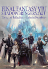 Final Fantasy XIV: Shadowbringers -- The Art of Reflection -Histories Forsaken- Cover Image