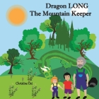 Dragon LONG the Mountain Keeper: A Dragon's Guide to Forest Sustainability Cover Image