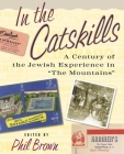 In the Catskills: A Century of Jewish Experience in
