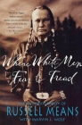 Where White Men Fear to Tread: The Autobiography of Russell Means Cover Image