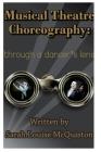 Musical Theatre Choreography: Through A Dancer's Lens Cover Image