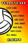 Volleyball Stay Low Go Fast Kill First Die Last One Shot One Kill Not Luck All Skill Oaklyn: College Ruled Composition Book Cover Image