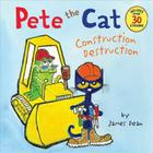 Pete the Cat: Construction Destruction: Includes Over 30 Stickers! Cover Image