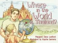 Where in the World Is Thailand? Cover Image