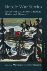 Nordic War Stories: World War II as History, Fiction, Media, and Memory Cover Image