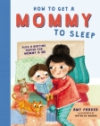 How to Get a Mommy to Sleep Cover Image
