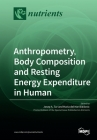 Anthropometry, Body Composition and Resting Energy Expenditure in Human Cover Image