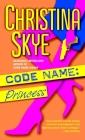 Code Name: Princess: A Novel (SEAL and Code Name #6) Cover Image