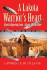 A Lakota Warrior's Heart: A Book of Poetry About Culture, Life and Love Cover Image
