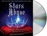 Stars Above: A Lunar Chronicles Collection Cover Image