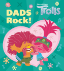 Dads Rock! (DreamWorks Trolls) Cover Image
