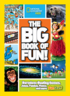 The Big Book of Fun!: Boredom-Busting Games, Jokes, Puzzles, Mazes, and More Fun Stuff Cover Image