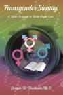 Transgender Identity: A View Through a Wide Angle Lens Cover Image