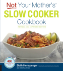 Not Your Mother's Slow Cooker Cookbook, Revised and Expanded: 400 Perfect-Every-Time Recipes Cover Image