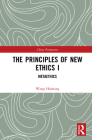 The Principles of New Ethics I: Metaethics (China Perspectives) Cover Image