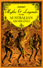 Some Myths and Legends of the Australian Aborigines Cover Image