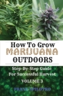 How to Grow Marijuana Outdoors: Step-By-Step Guide for Successful Harvest Cover Image