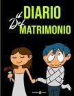 Il Diario del Matrimonio: Ecco cosa ti aspetta ora che stai per Sposarti! Cover Image
