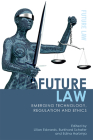 Future Law: Emerging Technology, Regulation and Ethics Cover Image