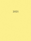 2021: Large Weekly and Monthly Planner with Yellow Cover Cover Image