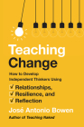 Teaching Change: How to Develop Independent Thinkers Using Relationships, Resilience, and Reflection Cover Image