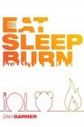 Eat Sleep Burn: Discover the NEAR-MAGICAL Method to Lose Unwanted Belly Fat Naturally and Safely While You Sleep Cover Image