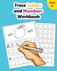 Trace Letters and Numbers Workbook: Learn How to Write Alphabet Upper and Lower Case and Numbers Cover Image