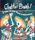 Clatter Bash!: A Day of the Dead Celebration Cover Image
